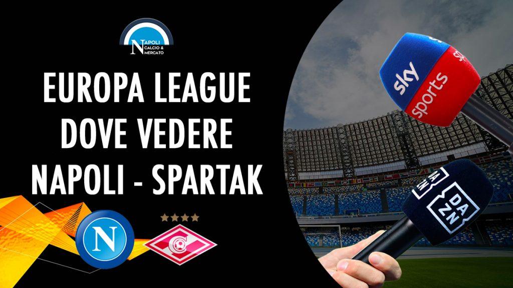 dove vedere napoli-spartak in tv diretta streaming sky dazn europa league uefa