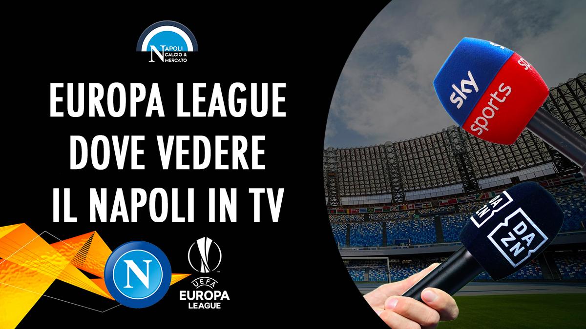 dove vedere partite del napoli calcio in tv diretta streaming sky o dazn uefa europa league