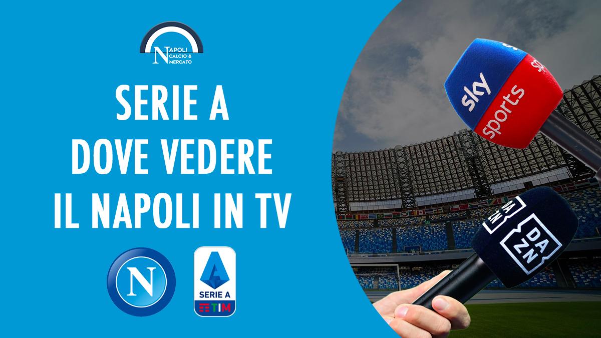 ssc napoli calcio dove vedere in tv diretta streaming sky o dazn serie a
