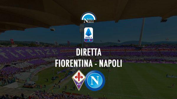 diretta fiorentina-napoli live calcio sscnapoli serie a calcionapoli24 partita napoli oggi calcionapoli1926
