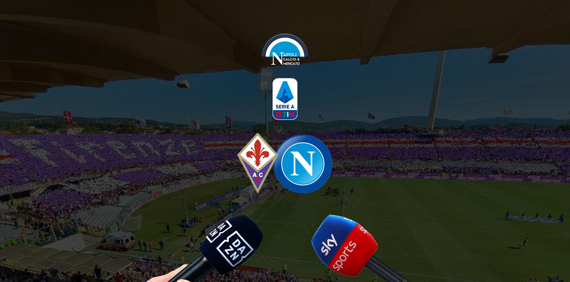 dove vedere fiorentina-napoli calcio serie a sky o dazn dove vederla in tv diretta streaming quando gioca il napoli oggi