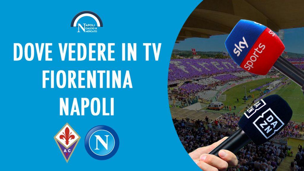 fiorentina-napoli dove vederla dove vedere il napoli in tv diretta streaming sky dazn