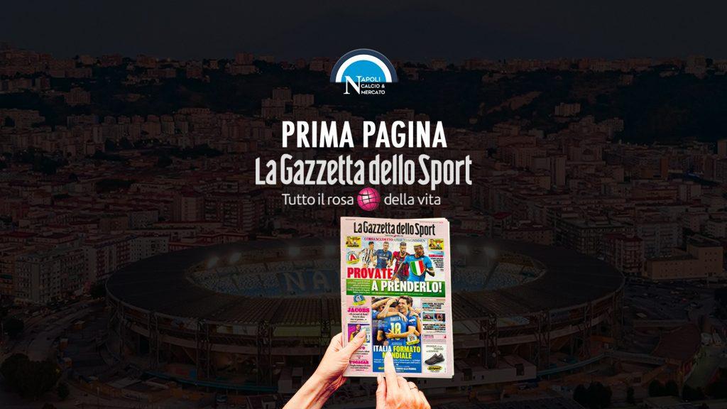 prima pagina la gazzetta dello sport oggi prime pagine la gazzetta dello sport probabili formazioni edicola napoli calcio