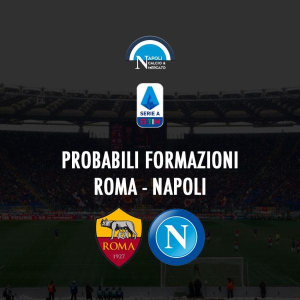probabili formazioni roma napoli probabile formazione calcio napoli24 serie a stadio olimpico